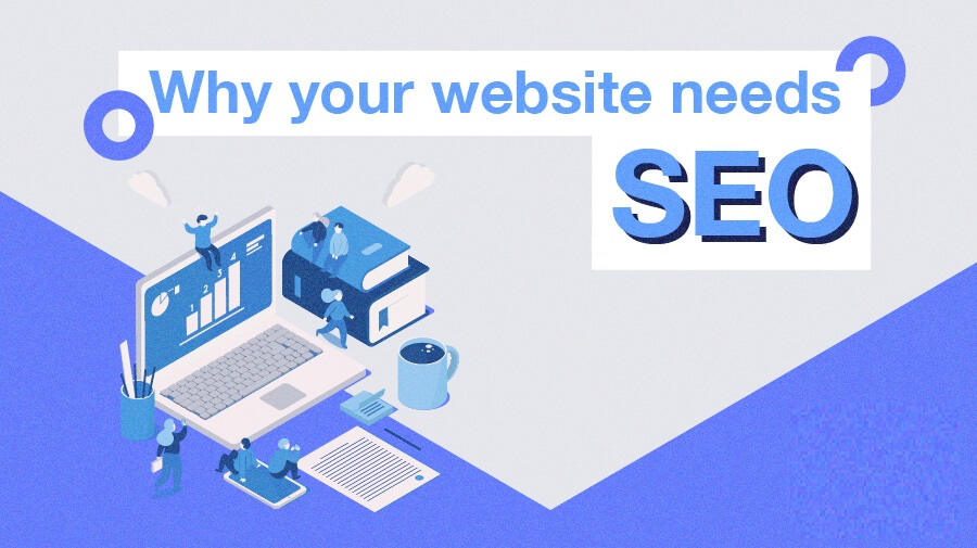 why your website needs Search Engine Optimization, website needs Search Engine Optimization, needs Search Engine Optimization, why your business needs seo, business needs seo, who needs seo services, seo for business, how seo works for business, why small businesses need seo, benefits of seo for small business, why your business absolutely needs seo, seo for business website, seo for business growth, impact of seo on business